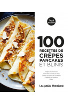 100 recettes crepes pancakes et blinis