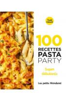 100 recettes pasta party - super debutants
