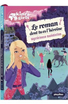Kinra girls - le roman dont tu es l-heroine  - mysterieuse malediction - tome 1