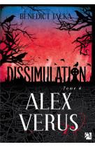 Alex verus, tome 6. dissimulation