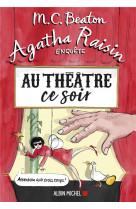 Agatha raisin enquete 25 - au theatre ce soir