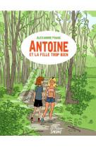 Antoine et la fille trop bien (ne)