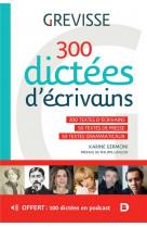300 dictees d ecrivains - 200 textes d-ecrivains - 50 textes de presse - 50 textes grammaticaux
