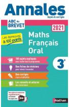 Annales brevet 2021 les epreuves a 100 points - maths-francais-oral - sujets et corriges