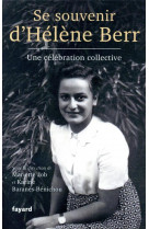 Se souvenir d-helene berr - une celebration collective