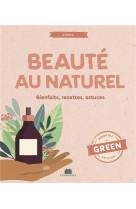 Beaute au naturel - bienfaits, recettes & astuces