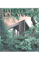 Habiter la nature 2 - maisons contemporaines dans la nature
