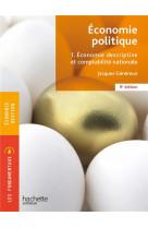 Fondamentaux - economie politique 1. economie descriptive et comptabilite (9e edition)
