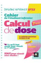 Cahier de l-etudiant infirmier - calcul de doses - dei - revision et entrainement