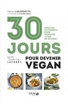 30 jours pour devenir vegan - recettes et conseilspour franchir le pas en un mois !