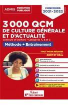 3000 qcm de culture generale et d-actualite - methode et entrainement -categories a, b et c - concou
