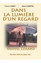 Dans la lumiere d-un regard - danyel gerard the man with the black hat