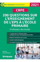 Crpe - 200 questions sur l-enseignement de l-eps a l-ecole primaire - professeur des ecoles