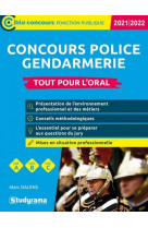 Concours police - gendarmerie - - tout pour l-oral 2021/2022