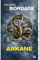 Arkane, t1 : la desolation