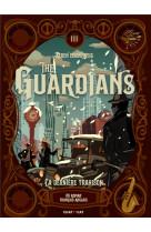The guardians : la derniere trahison