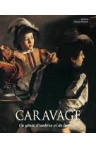 Caravage - un genie d-ombre et de lumiere