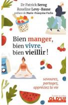 Bien manger, bien vivre, bien vieillir ! - savourez, partagez, appreciez la vie