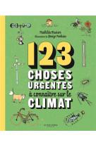123 choses urgentes ? conna?tre sur le climat