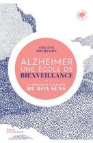 Alzheimer, une ecole de bienveillance - la strategie gagnante du bon sens