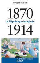 1870-1914 - la republique imaginee