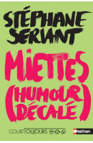 Court toujours : miettes (humour decale)