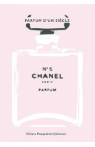 Chanel n 5 - parfum d-un siecle