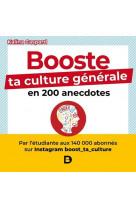 Booste ta culture generale en 200 anecdotes - boost_ta_culture