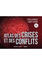Atlas - t01 - atlas des crises et des conflits - 5e ed.