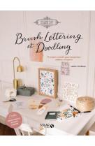 Brush lettering et doodling - 17 projets creatifs pour s-organiser, celebrer, s-inspirer