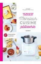 100 recettes inratables monsieur cuisine patisserie