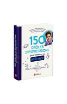 150 droles d-expressions pour ramener sa science
