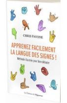 Apprenez facilement la langue des signes ! - methode illustree pour bien debuter