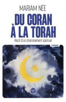 Du coran a la torah - recit d-un cheminement spirituel