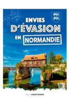 Envies d-evasion en normandie