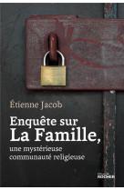 Enquete sur la famille, une mysterieuse communaute religieuse
