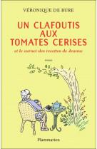 Un clafoutis aux tomates cerises - et le carnet des recettes de jeanne