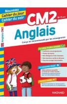 Anglais cm2 - nouveau cahier du jour cahier du soir - concu et recommande par les enseignants