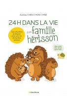 24 heures dans la vie d-une famille herisson - des solutions pratiques pour une vie de famille serei