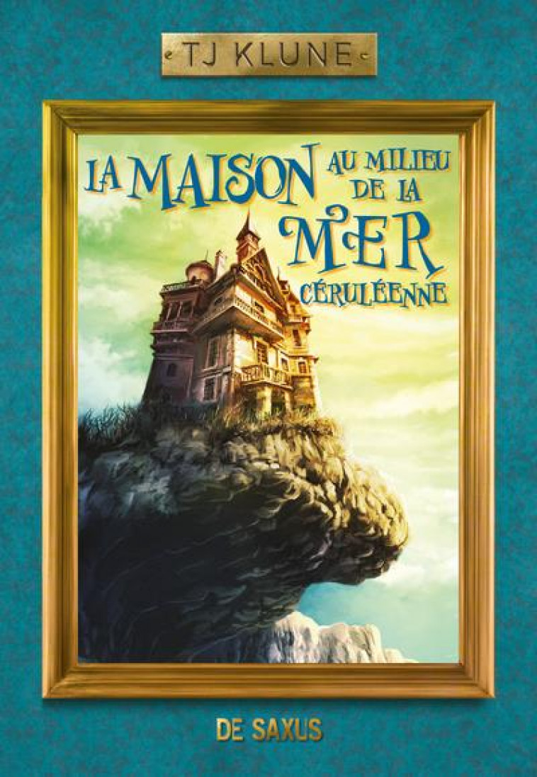 LA MAISON AU MILIEU DE LA MER CERULEENNE (BROCHE) - KLUNE TJ - DE SAXUS