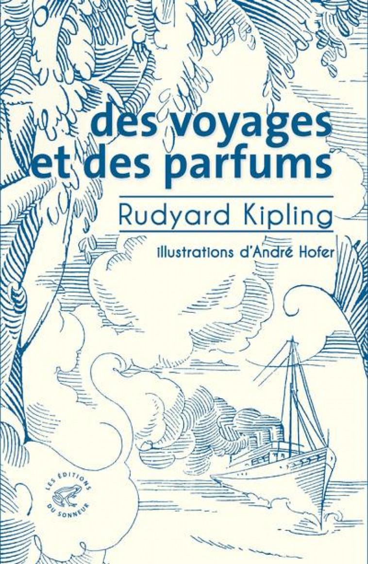 DES VOYAGES ET DES PARFUMS - KIPLING/DUSSERT - SONNEUR