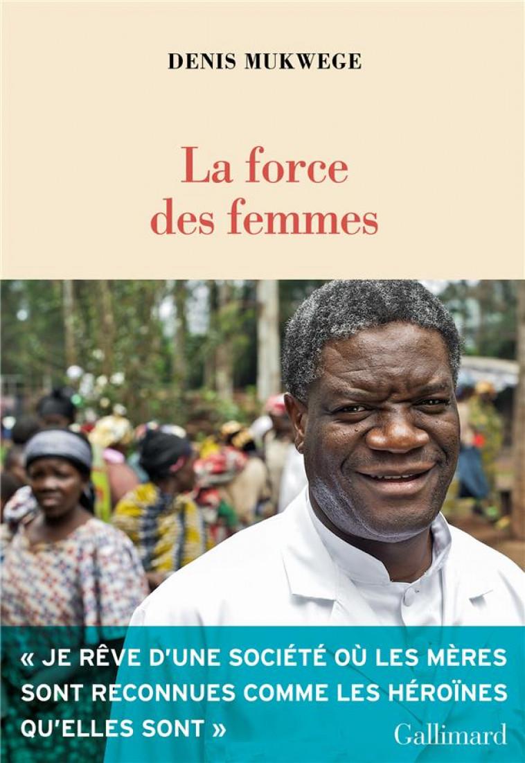 LA FORCE DES FEMMES - MUKWEGE DENIS - GALLIMARD
